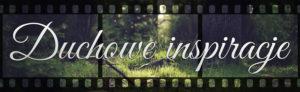 Duchowe inspiracje 03 - nowy film