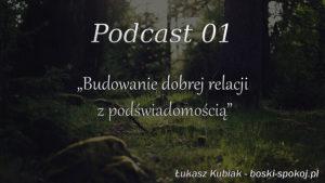 """Podcast 01 - """"Budowanie dobrej relacji z podświadomością"""""""